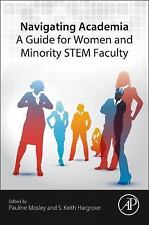 Navigating Academia : A Guide for Women and Minority STEM Faculty (2014,...
