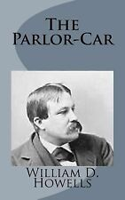 The Parlor-Car by William Dean Howells (2014, Paperback)