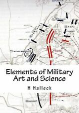 Elements of Military Art and Science : Course of Instruction in Strategy,...