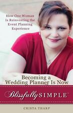 Becoming a Wedding Planner Is Now Blissfully Simple by Crista Tharp (2013,...
