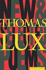 New and Selected Poems of Thomas Lux : 1975-1995 by Thomas Lux (1999, Paperback)