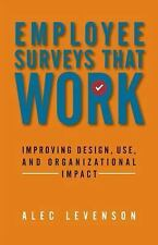 Employee Surveys That Work : Improving Design, Use, and Organizational Impact...