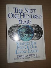 The Next One Hundred Years: Shaping the...  by Jonathan Weiner (1990, Paperback)