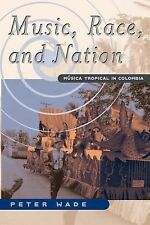 Chicago Studies in Ethnomusicology Ser.: Music, Race, and Nation : Musica...