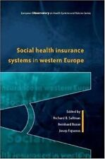 Social Health Insurance Systems in Western Europe by Richard B. Saltman,...
