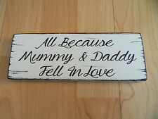 Shabby All because mummy & daddy fell in love plaque, chic and unique