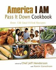 America I AM Pass It Down Cookbook: Over 130 Soul-Filled Recipes, , Good Book