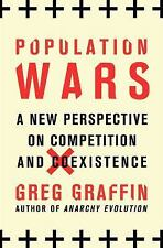 Population Wars : The Ancient Roots of Coexistence by Greg Graffin and...