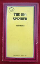 THE BIG SPENDER by Ted Thorne - OPHELIA PRESS VINTAGE PULP NOVEL