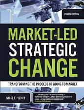 Market-Led Strategic Change, Fourth Edition: Transforming the Process of Going