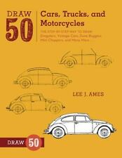 Draw 50 Cars, Trucks, and Motorcycles: The Step-by-Step Way to Draw Dragsters,