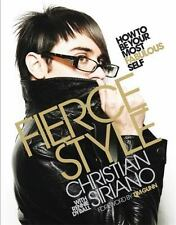 Fierce Style How to Be Your Most Fabulous Self Book Christian Siriano 1st Ed. HC