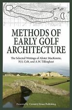 Methods of Early Golf Architecture Ser.: Methods of Early Golf Architecture :...