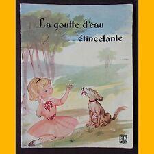 LA GOUTTE D'EAU ÉTINCELANTE Jehanne Roche M. Sommer 1962