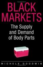 Black Markets: The Supply and Demand of Body Parts-ExLibrary