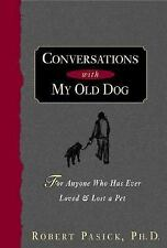 Conversations with My Old Dog: For Anyone Who Has Ever Loved and Lost-ExLibrary