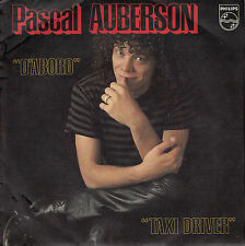 45TRS VINYL 7''/ RARE FRENCH SP PASCAL AUBERSON / D'ABORD + TAXI DRIVER / 1982