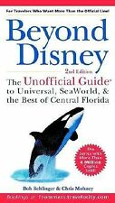 Beyond Disney: The Unofficial Guide to Universal, SeaWorld, and the Best of Cent