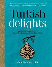 Turkish Delights: Stunning Regional Recipes from the Bosphorus to the -ExLibrary