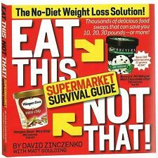 Eat This Not That! Supermarket Survival Guide: The No-Diet Weight Loss Solution,