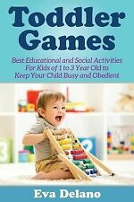 Toddler Games : Best Educational and Social Activities for Kids of 1 to 3...
