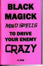 BLACK MAGICK MIND SPELLS TO DRIVE YOUR ENEMY CRAZY book S. Rob occult magic