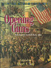 Opening Guns: Fort Sumter to Bull Run, 1861-Eyewitness History of the Civil War