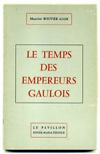 Le Temps de Empereurs Gaulois - Maurice Bouvier-Ajam