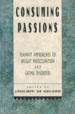 Consuming Passions: Feminist Approaches to Weight Preoccupation and Eating Disor