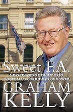 Sweet FA by Graham Kelly, Bob Harris (Hardback, 1999)