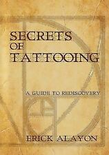 Secrets of Tattooing by Erick Alayon (2007, Paperback)