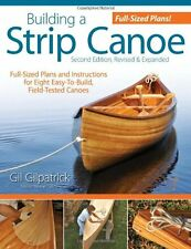 Building a Strip Canoe, Second Edition, Revised and Expanded: Full-Sized Plans a