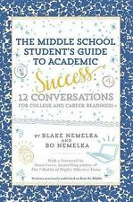 The Middle School Student's Guide to Academic Success : 12 Conversations for...