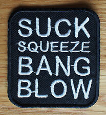 Motorcycle Biker Cloth Patch Leathers Vest Denim Quote SUCK SQUEEZE BANG BLOW