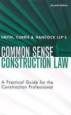 Smith, Currie & Hancock's LLP's Common Sense Construction Law: A Pract-ExLibrary