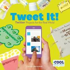 Cool Social Media: Tweet It! : Twitter Projects for the Real World by Carolyn...