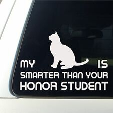 My Cat is smarter than your honor student funny car decal sticker window my pet