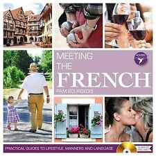 Bourgeois, Pam Meeting the French (Practical Guides to Lifestyle, Manners and La
