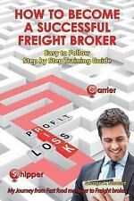 How To Become A Successful Freight Broker: My Journey from Fast Food Manager to
