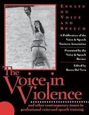 The Voice in Violence : And Other Contemporary Issues in Professional Voice...