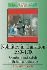 Nobilities in Transition 1550-1700: Courtiers and Rebels in Britain and Europe (