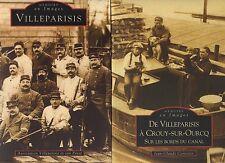 LOT 2 VOLUMES  : VILLEPARISIS + de VILLEPARISIS à CROUY / OURCQ Seine et Marne
