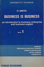 H. SMITH  BUSINESS IS BUSINESS 1 & 2 INTRODUCTION TO BUSINESS ENTERPRISE ENGLISH
