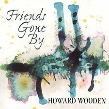 Friends Gone By by Howard Wooden (CD, Mar-2005, Gadfly Records)