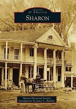 Images of America Ser.: Sharon by Sharon Historical Society (2014, Paperback)