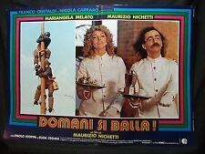 FOTOBUSTA CINEMA - DOMANI SI BALLA - M. MELATO, M. NICHETTI - 1982 - COMICO