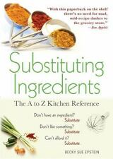 Substituting Ingredients, 4E: The A to Z Kitchen Reference, Epstein, Becky Sue,