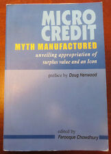 MICRO CREDIT: MYTH MANUFACTURED, UNVEILING APPROPRIATION OF SURPLUS VALUE...