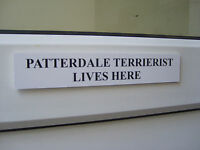 Patterdale TERRIERIST Lives Here. Door / Gate Funny Dog Sign