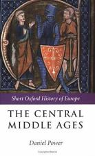 The Central Middle Ages (The Short Oxford History of Eu
